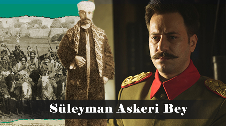 suleyman askeri bey kimdir - Binbaşı Süleyman Askeri Bey kimdir?