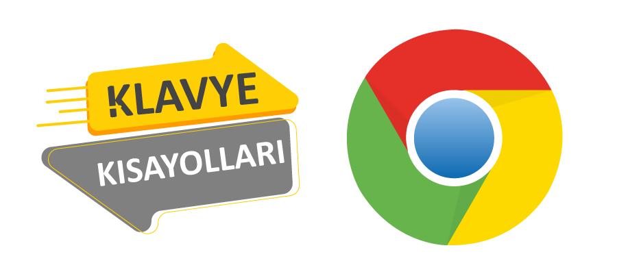 chrome klavye kısayolları - İşinizi Kolaylaştıracak Google Chrome Kısayolları