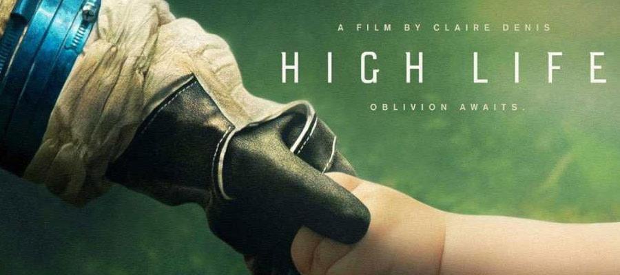 high life poster - 2019'da Çıkan En İyi Bilim Kurgu Filmleri