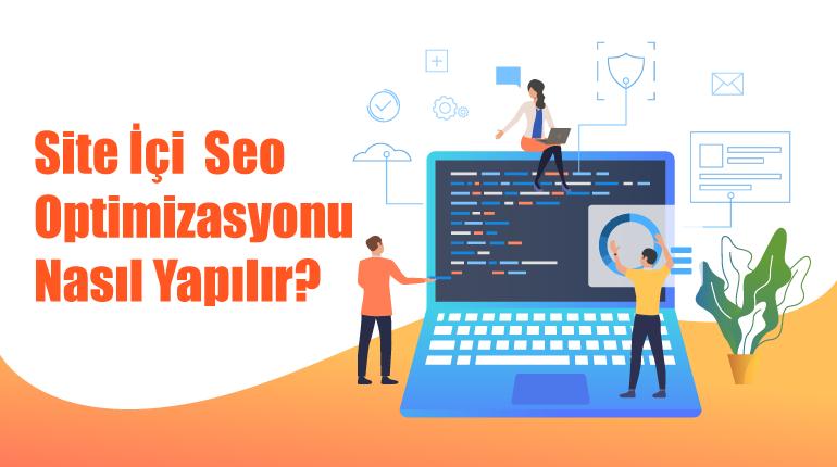 site ici seo optimizasyonu - Site İçi SEO Optimizasyonu Nasıl Yapılır?